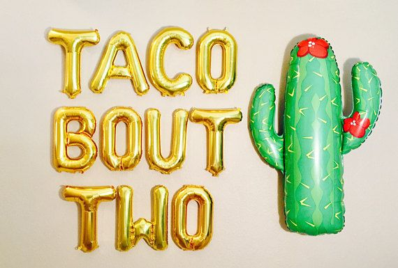 TACO BOUT 2 BalloonsTaco Bout Two Taco Birthday Party Taco