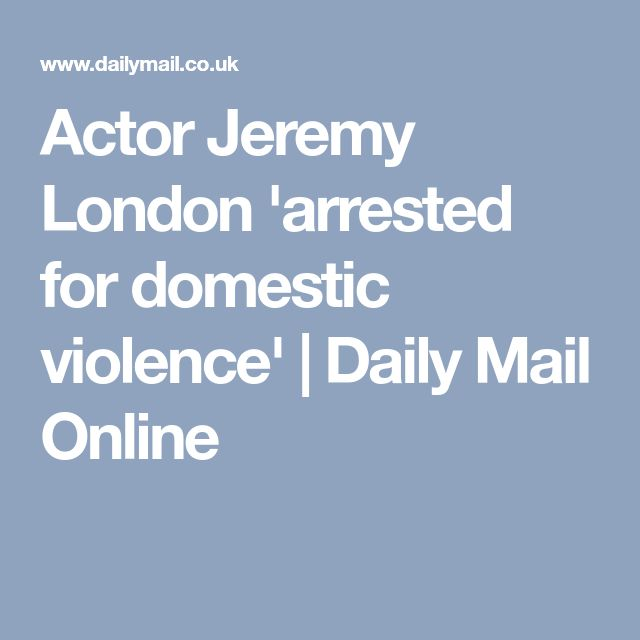 Actor Jeremy London 'arrested for domestic violence' | Daily Mail Online