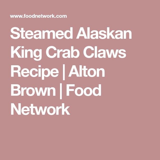 Steamed Alaskan King Crab Claws Recipe | Alton Brown | Food Network