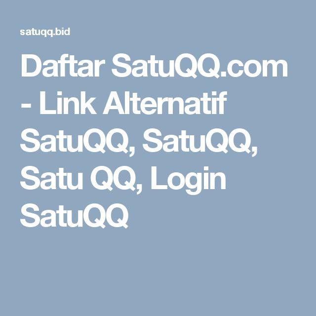 Daftar SatuQQ.com - Link Alternatif SatuQQ, SatuQQ, Satu QQ, Login SatuQQ