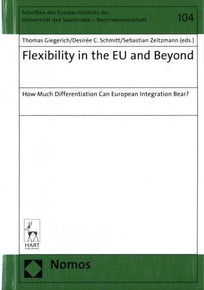 Flexibility in the EU and Beyond: How Much Differentiation Can European Integration Bear?