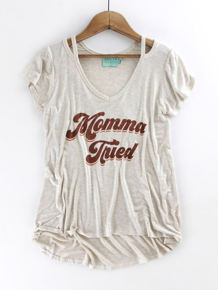 Momma Tried Tee – The Rollin' J | Judith March. Graphic tee. Momma tried. Split neck tee. Super soft. Summer style. Summer fashion. Fall style. Fall fashion. Western fashion.