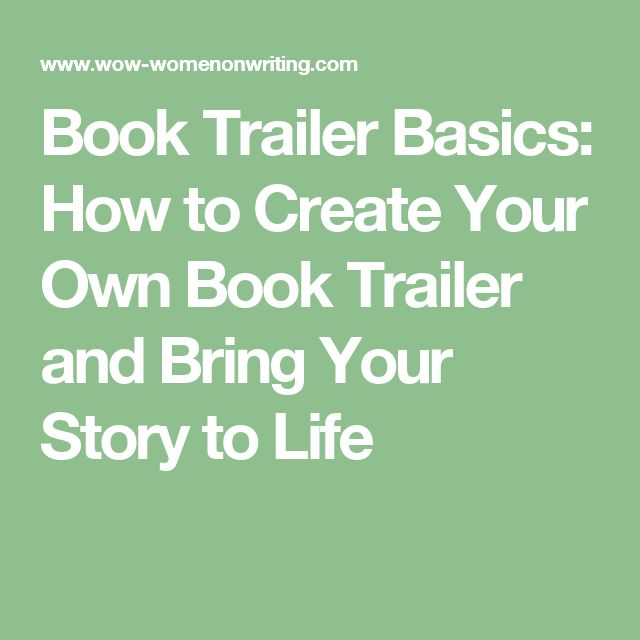 Book Trailer Basics: How to Create Your Own Book Trailer and Bring Your Story to Life