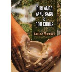 Diri Anda Yang Baru & Roh Kudus, Andrew Wommack