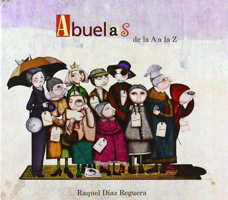Abuelas De La A A La Z (LUMEN INFANTIL): Amazon.es: RAQUEL DIAZ REGUERA: Libros