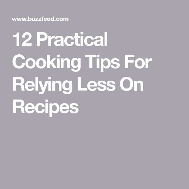12 Practical Cooking Tips For Relying Less On Recipes – Diane Costa