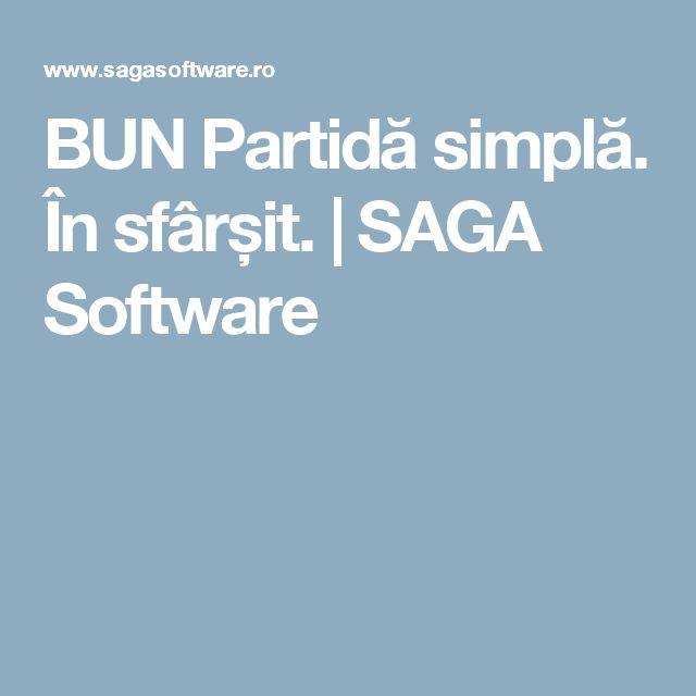 BUN Partidă simplă. În sfârșit.   SAGA Software