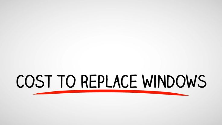 Cost to replace windows