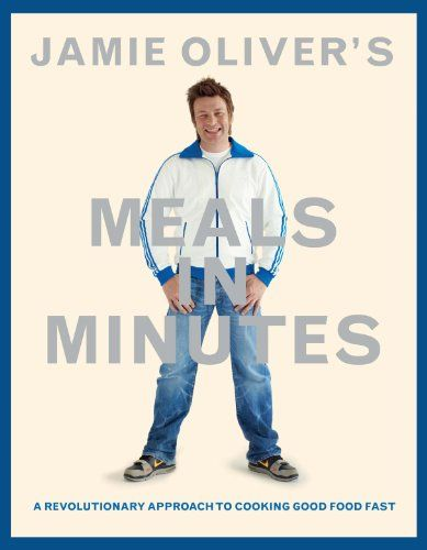 Jamie Oliver's Meals in Minutes: A Revolutionary Approach to Cooking Good Food Fast by Jamie Oliver...loved how these meals were layed out