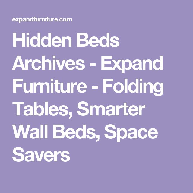 Hidden Beds Archives - Expand Furniture - Folding Tables, Smarter Wall Beds, Space Savers