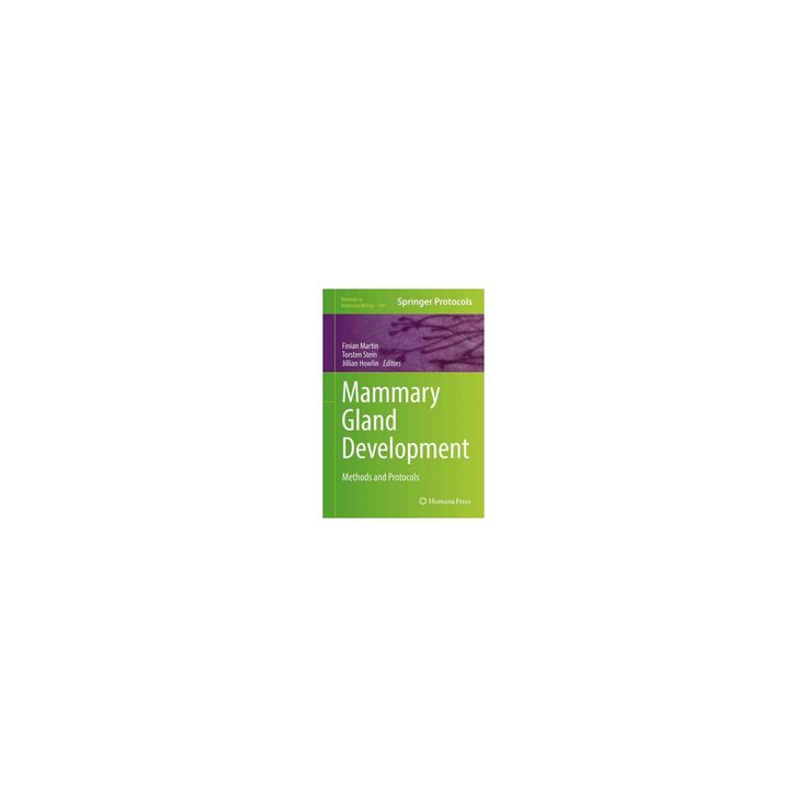 Mammary Gland Development : Methods and Protocols (Hardcover)