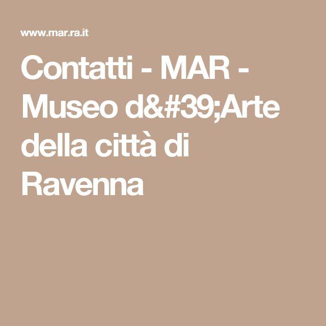 Contatti - MAR - Museo d'Arte della città di Ravenna