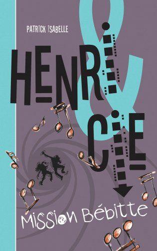 Henri & Cie, Mission Bébitte