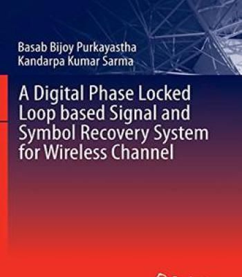 A Digital Phase Locked Loop Based Signal And Symbol Recovery System For Wireless Channel PDF