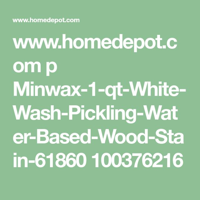 www.homedepot.com p Minwax-1-qt-White-Wash-Pickling-Water-Based-Wood-Stain-61860 100376216