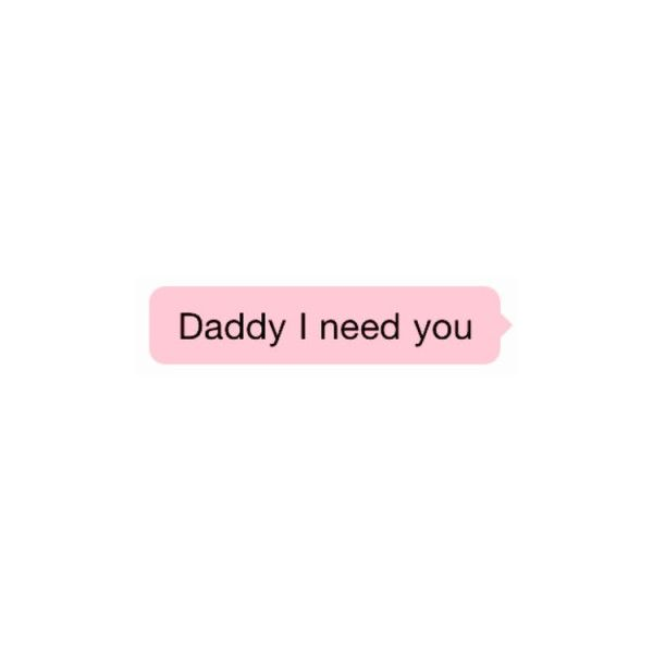 daddy kink on Tumblr ❤ liked on Polyvore featuring filler, phrase, quotes, saying and text
