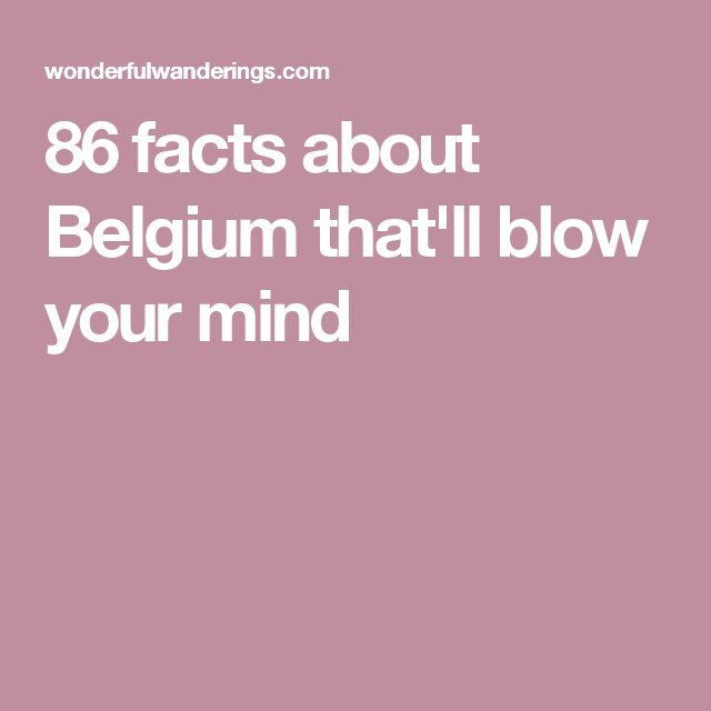 86 facts about Belgium that'll blow your mind