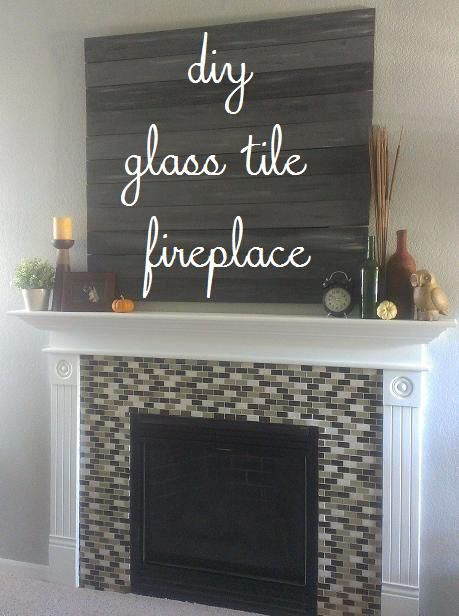 DIY Fireplace Makeover Glass Mosaic Tile DIY Home