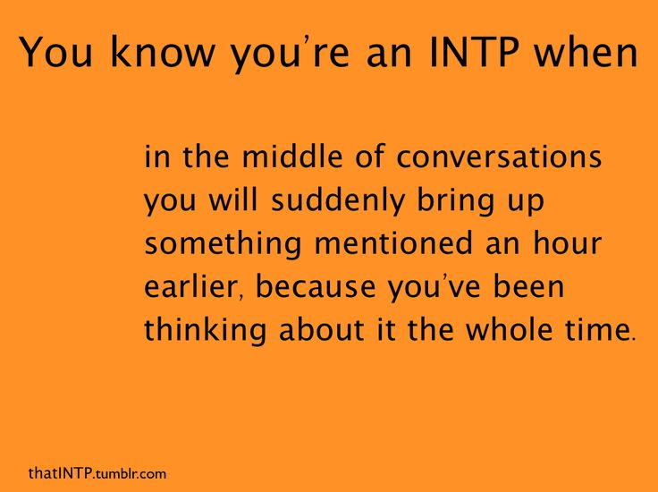 """I researched INTP personality, and as I read I was thinking, """"That's me...that's me...oh WOW I am an INTP!!"""""""