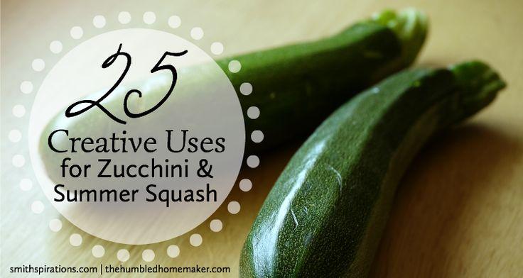 25 Creative Ways to Use Zucchini and Summer Squash