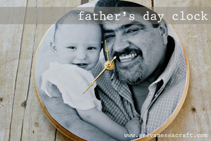 Father's Day Photo Clock- modpodge to wooden plaque and install clock setting
