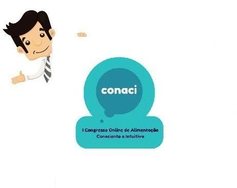 l CONACI - Congresso Online de Alimentação Consciente e Intuitiva - Nosso objetivo é apresentar a você uma forma libertadora de se alimentar.