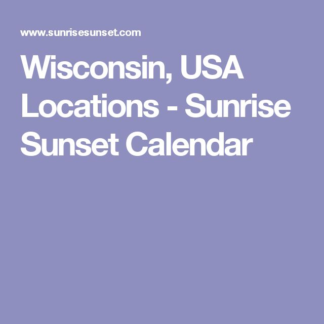 Wisconsin, USA Locations - Sunrise Sunset Calendar