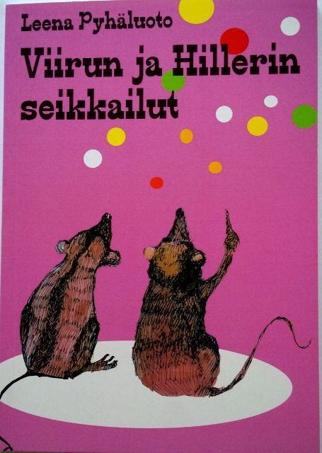Leena Pyhäluoto: Viirun ja Hillerin seikkailut. Omakustanne 2014. #lastenkirjat #satukirjat