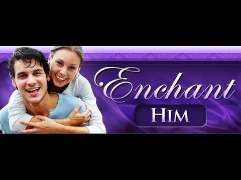 How to Make a Man Feel Loved - Enchant Him