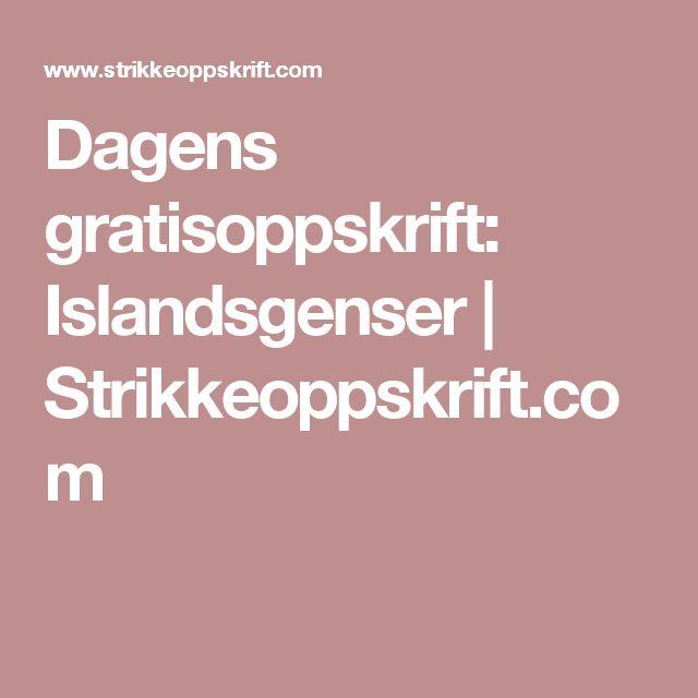 Dagens gratisoppskrift: Islandsgenser | Strikkeoppskrift.com