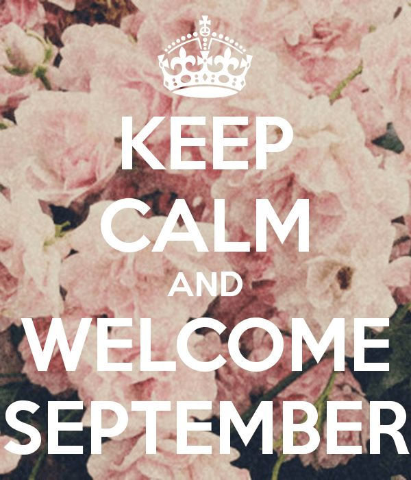 Keep Calm And Welcome September september hello september september quotes welcome september september images