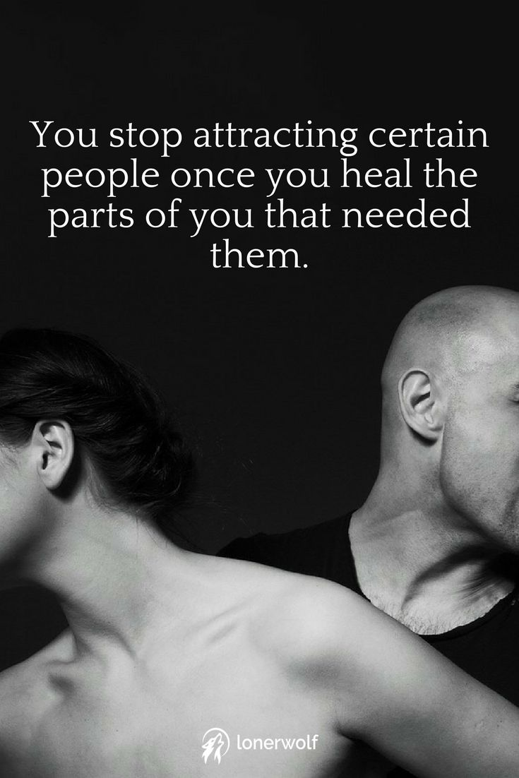 We attract the people we feel we deserve unconsciously.
