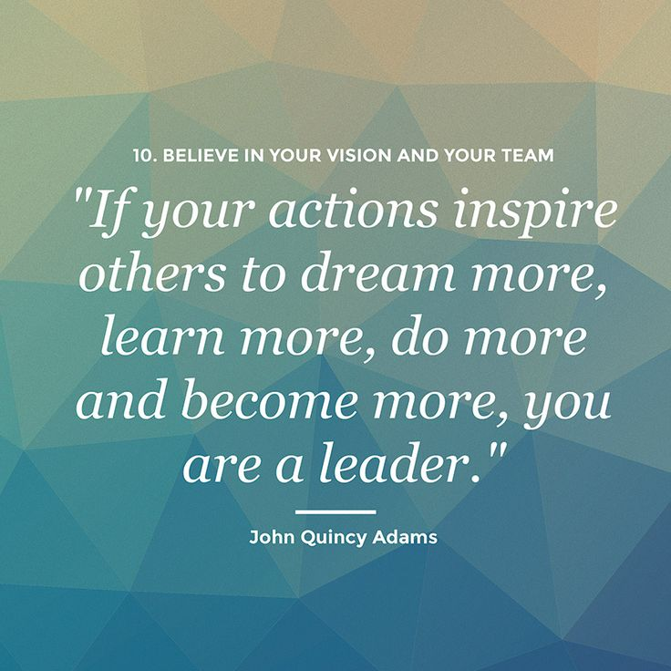 """if your actions inspire others to dream more, learn more, do more and become more, you are a leader."" leadership-quotes.com"