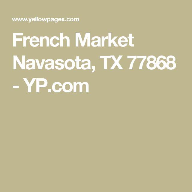 French Market Navasota, TX 77868 - YP.com