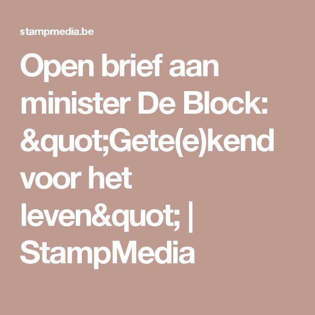 """Open brief aan minister De Block: """"Gete(e)kend voor het leven""""   StampMedia"""