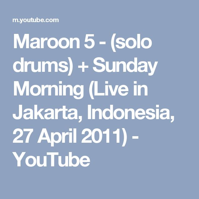 Maroon 5 - (solo drums) + Sunday Morning (Live in Jakarta, Indonesia, 27 April 2011) - YouTube