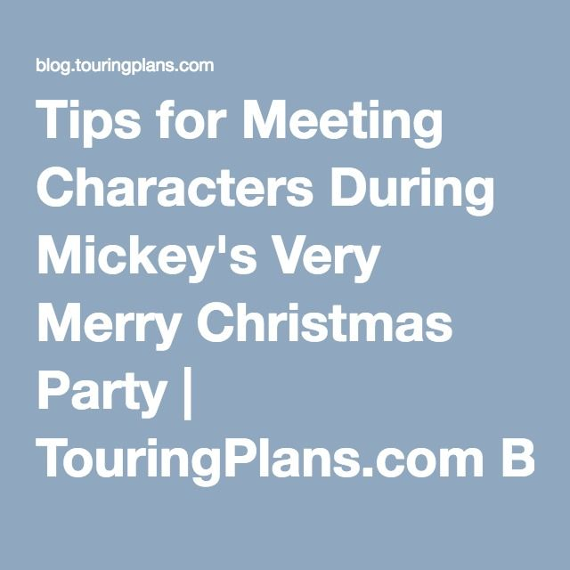 Tips for Meeting Characters During Mickey's Very Merry Christmas Party | TouringPlans.com Blog