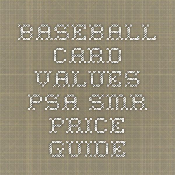 Baseball Card Values - PSA SMR Price Guide