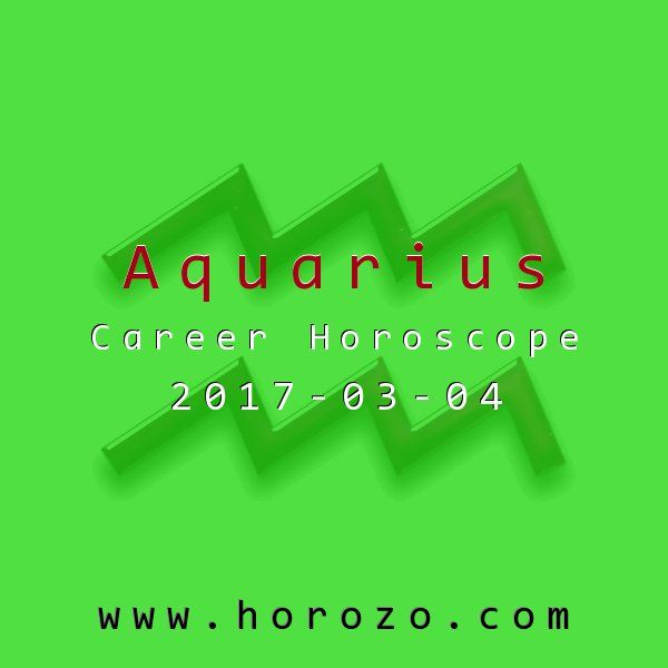 Aquarius Career horoscope for 2017-03-04: You can't keep spending money you don't have, so it's time to open that checkbook. Credit issues might be looming, if they haven't already hit. Try to address them before their impact can be felt throughout your business..aquarius