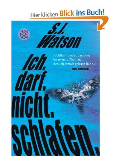 Ich. Darf. Nicht. Schlafen.: Thriller: Amazon.de: Steve Watson, Ulrike Wasel, Klaus Timmermann: Bücher