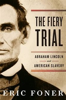 The Fiery Trial: Abraham Lincoln and American Slavery by Eric Foner. #Kobo #eBook
