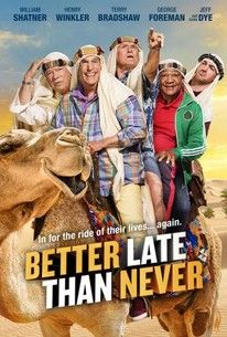 Better Late than Never (NBC-January 1, 2018) - Season 2-More fun, comedy, and adventure as the five globe-trotting stars -- Henry Winkler, William Shatner, George Foreman, Al Rocker, Terry Bradshaw and comedian Jeff Dye -- set off on a wildly entertaining journey to Munich, Berlin, Lithuania, Sweden, Barcelona, Madrid and Morocco.--  Rotten Tomatoes