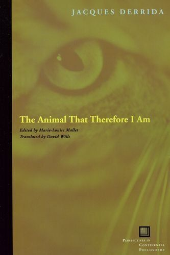 Jacques Derrida – The Animal That Therefore I Am (Perspectives in Continental Philosophy)