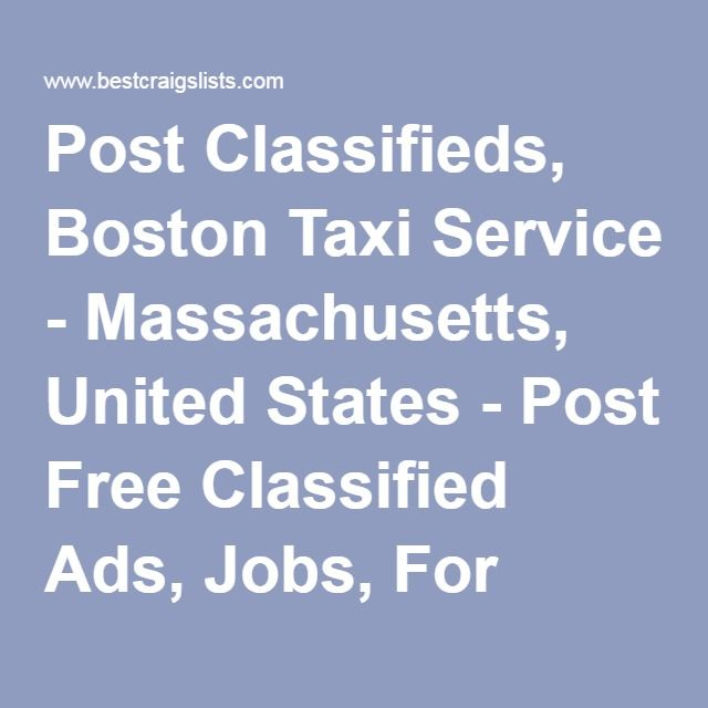 Post Classifieds, Boston Taxi Service - Massachusetts, United States - Post Free Classified Ads, Jobs, For Sale, Vehicles, Matrimonial, Real Estate, Community, Services