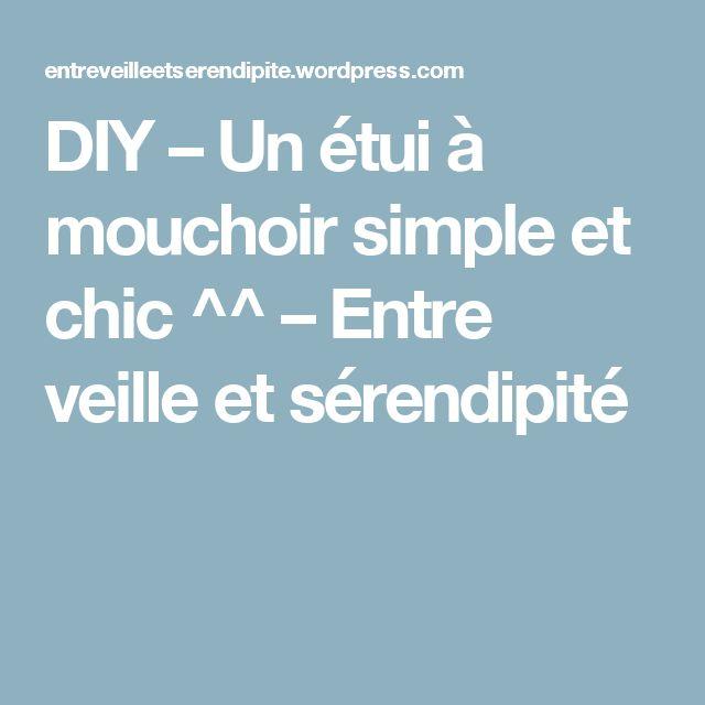 DIY – Un étui à mouchoir simple et chic ^^ – Entre veille et sérendipité