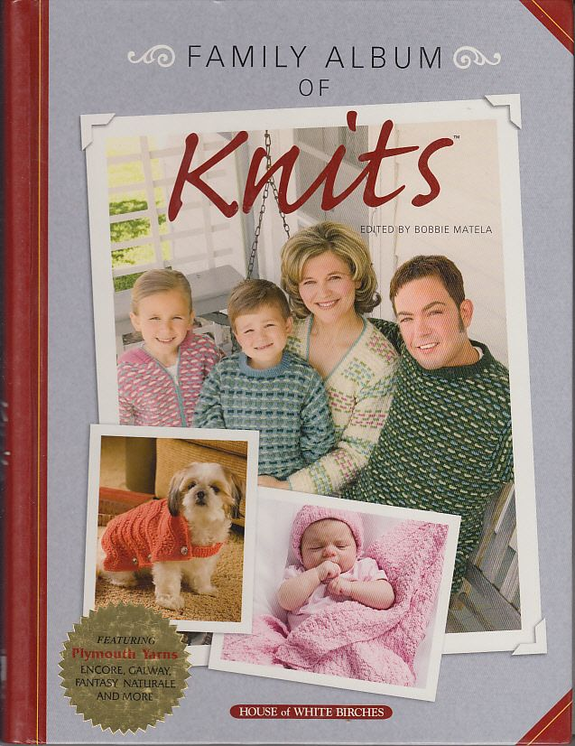 Family Album of Knits Knitting Sweaters Afghan Christmas Baby Pet Ornaments Toys