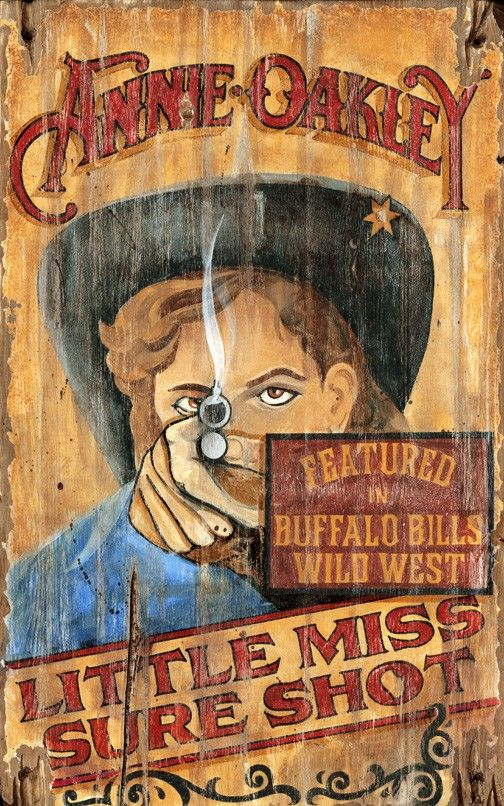 I love this Annie Oakley vintage sign. Her story is one of my favorites.