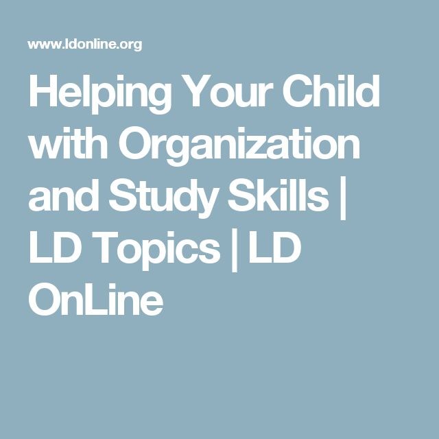 Helping Your Child with Organization and Study Skills | LD Topics | LD OnLine