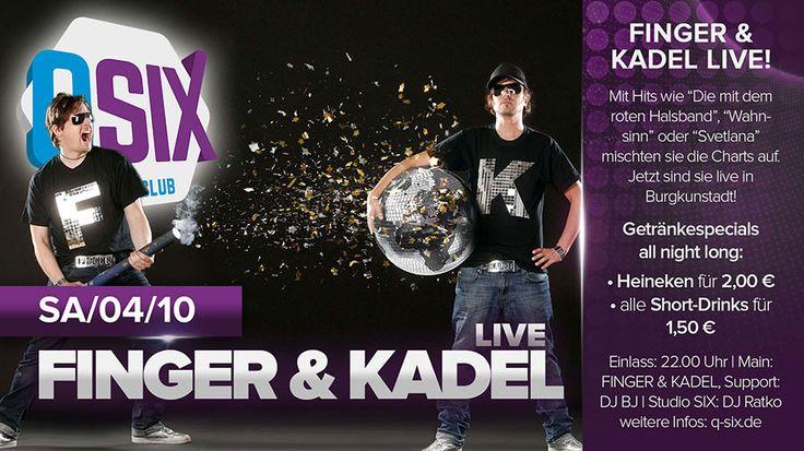 Finger & Kadel im QSIX Nightlife Burgkunstadt! Die mit dem roten Halsband, Wahnsinn oder Svetlana, DJ BJ und im Studio Six DJ Ratko aus Bamberg.