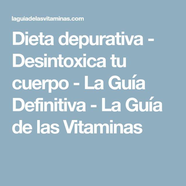 Dieta depurativa - Desintoxica tu cuerpo - La Guía Definitiva - La Guía de las Vitaminas